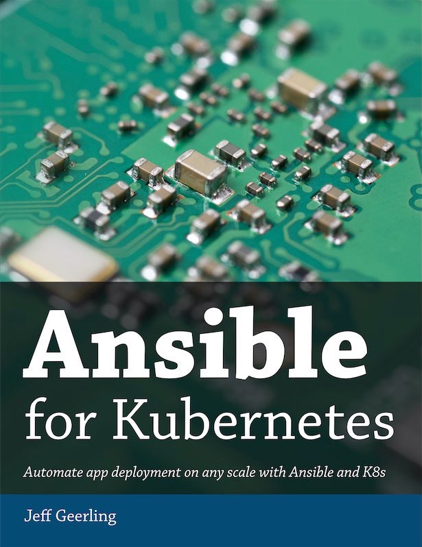 Ansible for Kubernetes book cover - by Jeff Geerling
