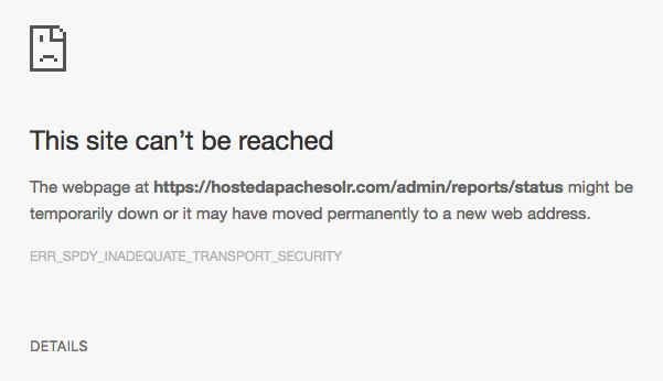 Chrome - Site cannot be reached, ERR_SPDY_INADEQUATE_TRANSPORT_SECURITY