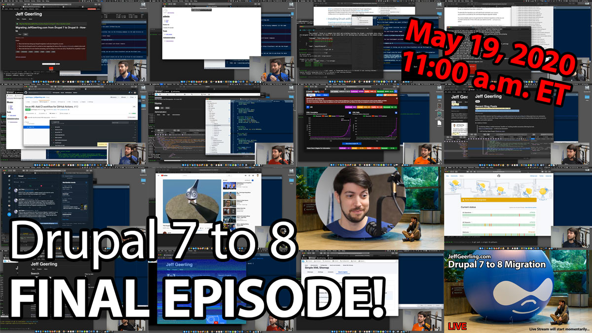 Drupal 7 to Drupal 8 live migration - FINAL EPISODE May 19 at 11 am ET