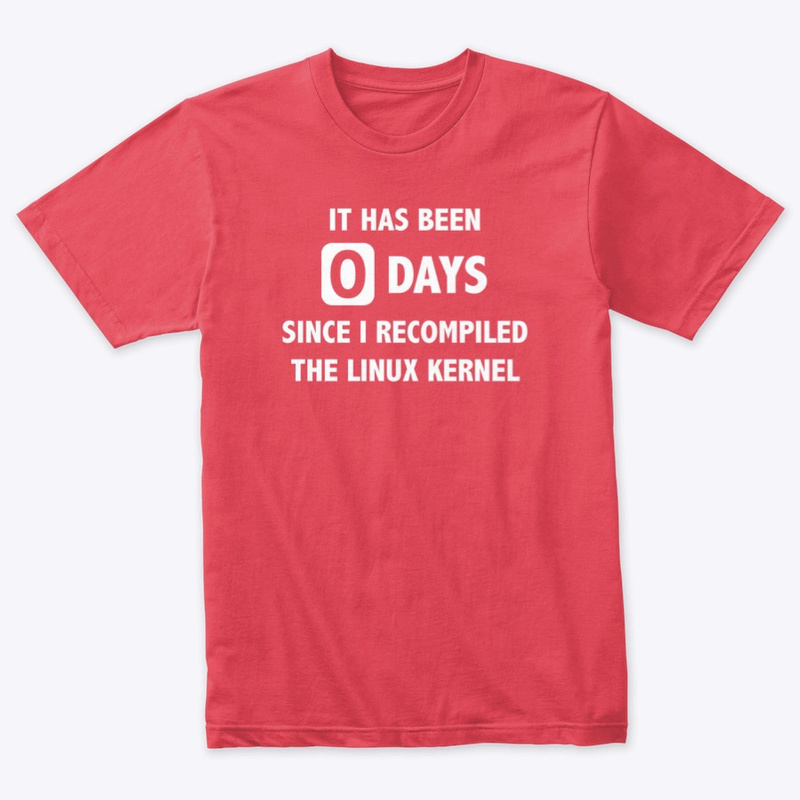 Red Shirt Jeff 0 days since I last recompiled the Linux kernel T-shirt